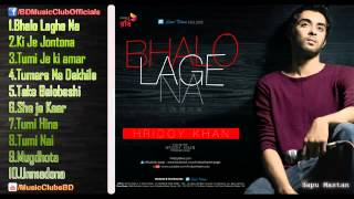 Bhalo Lage Na   By Hridoy Khan   Full Album Songs JukeBox   2014   BD Music Clubs   YouTube