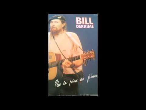 Bill Deraime - Plus La Peine De Frimer
