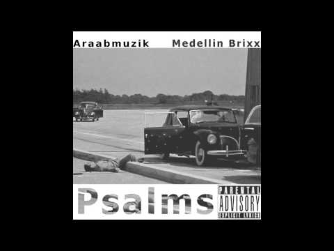 Medellin Brixx Feat. Araabmuzik - Psalms [Unsigned Artist] [Audio]