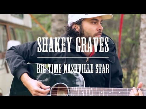 Shakey Graves - Big Time Nashville Star Feat Esme Patterson