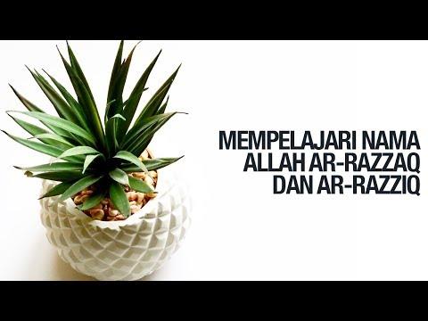 Mempelajari Nama Allah ar Razzaq dan ar Razziq - Ustadz Ahmad Zainuddin