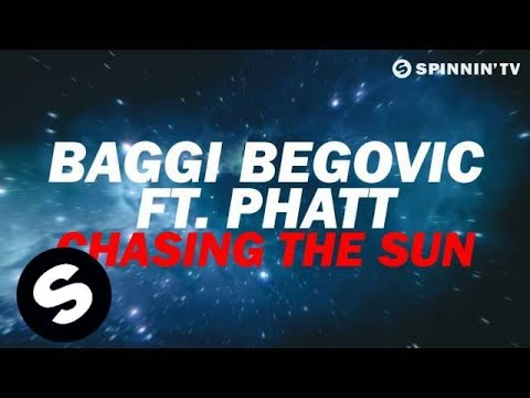 Baggi Begovic ft. PHATT - Chasing The Sun [OUT NOW]
