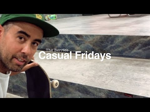The Berrics Casual Fridays - Episode 3: Take Off Your Clothes