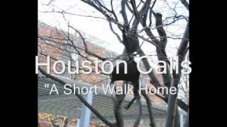 Watch Houston Calls A Short Walk Home video