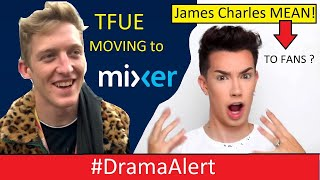 Tfue moving to MIXER ? #DramaAlert James Charles Mean to FANS? ( Logan Paul BLOCKED me! )