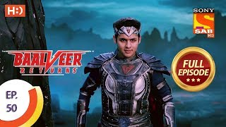 Baalveer Returns - Ep 50 - Full Episode - 18th November, 2019