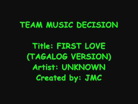 First Love (tagalog Version) video