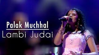 download lagu Lambi Judaai - Palak Muchhal  Live At Royal gratis
