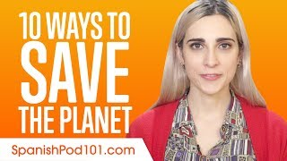 10 Ways to Save the Planet in Spanish