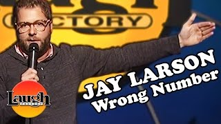 Jay Larson  Wrong Number  Stand-Up Comedy