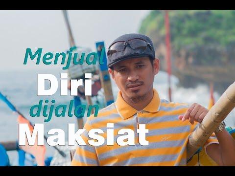 Ada Yang Menjual Diri Di Jalan Maksiat - Ustadz M Abduh Tuasikal