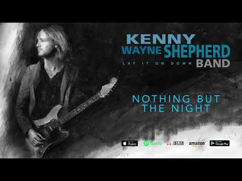 Kenny Wayne Shepherd   Nothing But The Night Lay It On Down 2017