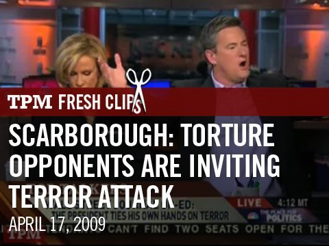 Scarborough: Torture Opponents Are Inviting Terror Attack
