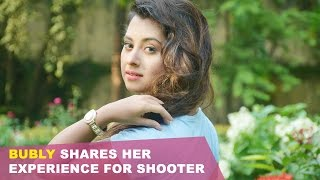 Bubly shares her experience for Shooter | Bubly | Shakib Khan | Shooter