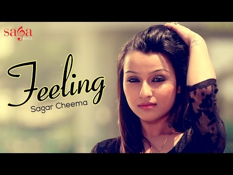 Feeling - Sagar Cheema | Xxx Music | New Punjabi Songs 2014 | Official Hd 1080p video