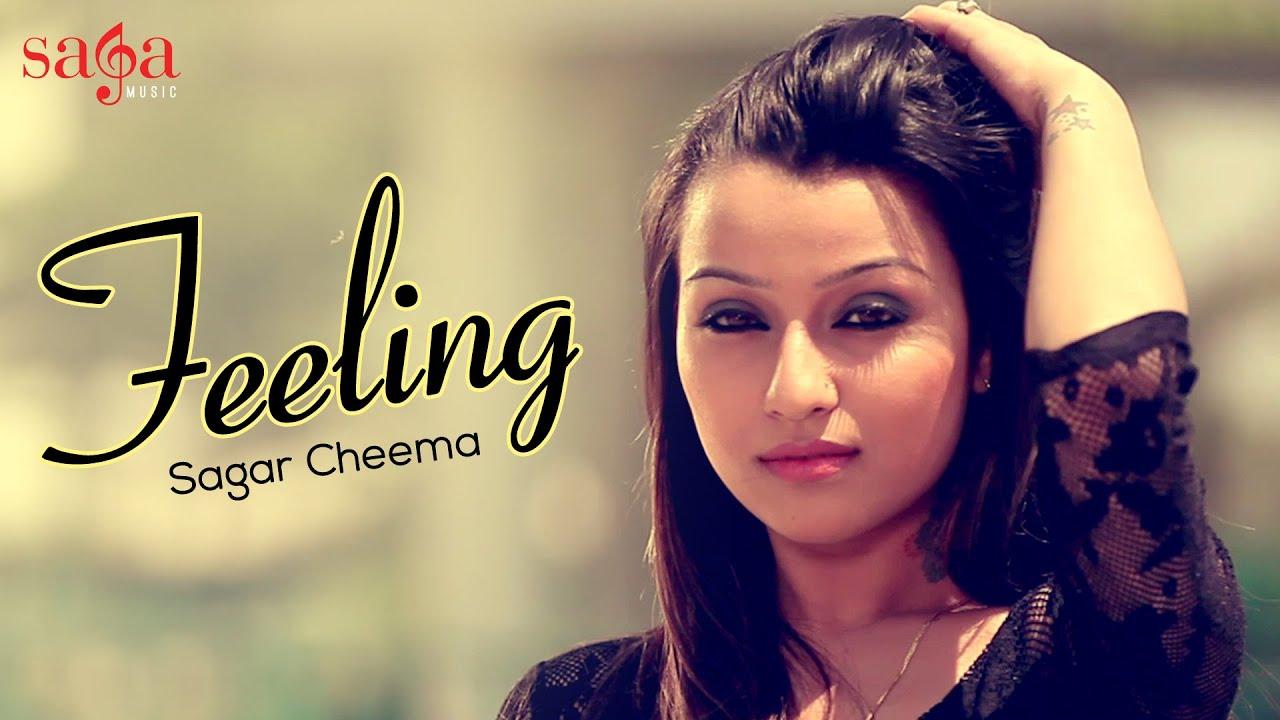 Feeling - Sagar Cheema | XXX Music | New Punjabi Songs