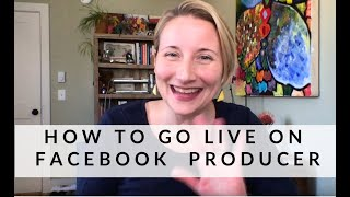 How To Go Live on Facebook Live Producer 2020