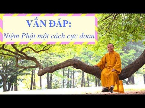 Vấn đáp: Niệm Phật một cách cực đoan