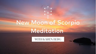 New Moon of Scorpio Meditation with Karen Berg
