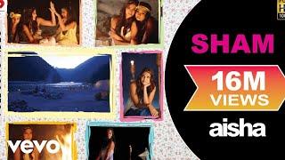 Sham - Aisha | Sonam Kapoor | Abhay Deol | Lisa Haydon