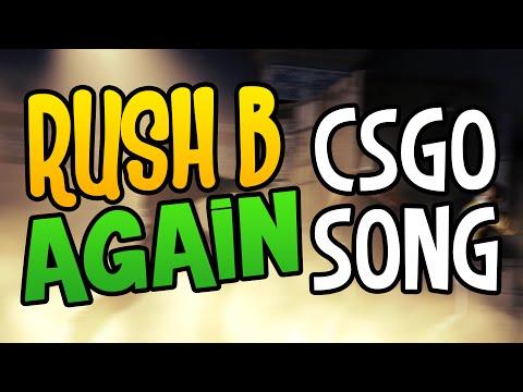 Rush B Again - CS:GO SONG Parody