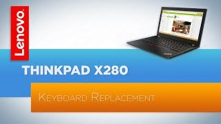 ThinkPad X280 - Keyboard Replacement