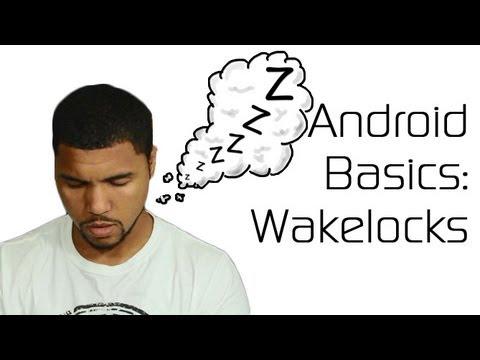 Android Basics 101: Understanding Wakelocks