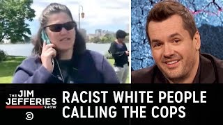 What's With All These Racists Calling the Cops? - The Jim Jefferies Show