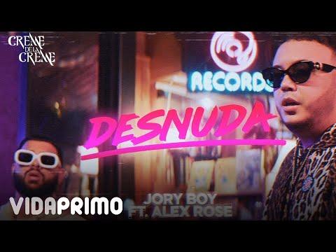 Jory Boy ft. Alex Rose - Desnuda [Official Video]