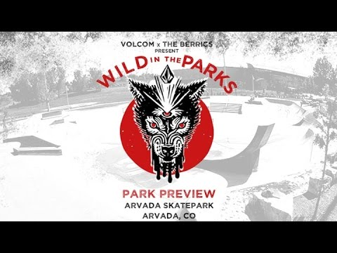 Volcom - Wild in The Parks | Park Preview: Arvada, CO