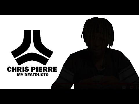 Chris Pierre - My Destructo