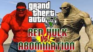 GTA 5 Mods - RED HULK VS ABOMINATION! (GTA 5 Mod Gameplay)