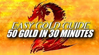 EASY GOLD GUIDE ► 50 Gold in 30 Minutes Daily | Guild Wars 2 | Beginners' Friendly