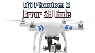 Dji Phanton 2 Error 29 Not Stationary or Sensor Bias Too Big