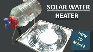 Solar Water Heater   How to Make Tutorial