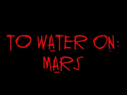 To Water On Mars Promo #3 - Hit The B Button