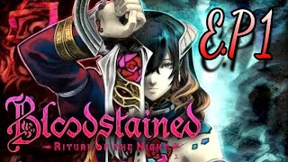 Bloodstained: Ritual of the night E.p 1 #Bloodstained