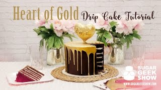 Heart of Gold Drip Cake Tutorial
