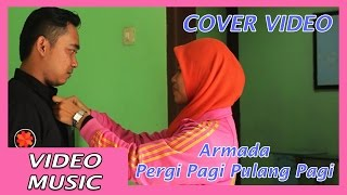 download lagu Cover Lagu Pergi Pagi Pulang Pagi - Armada gratis
