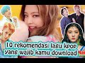 download mp3 dan video 10 Rekomendasi Lagu KPOP yang wajib kamu download part 1