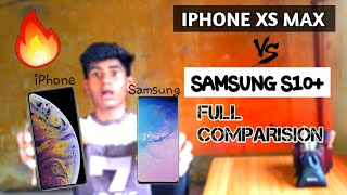 IPHONE XS MAX AND SAMSUNG S10+  COMPARISION (In Hindi)🔥🔥🔥