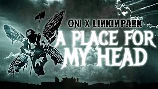ONI - A Place For My Head (Linkin Park cover)