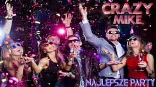 Crazy Mike - Najlepsze party (Audio)