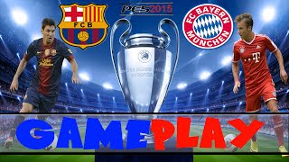 [Gameplay] Pes 2015 - BARCELONA VS BAYER MUNICH (Partido de ida champions)