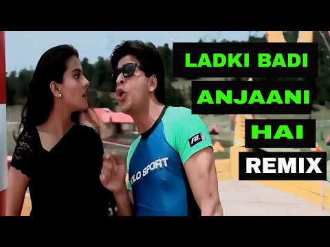 Ladki Badi Anjaani Hai - Remix video