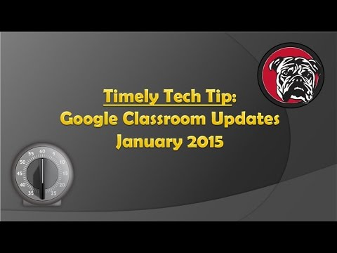 Google Classroom Updates-January 2015