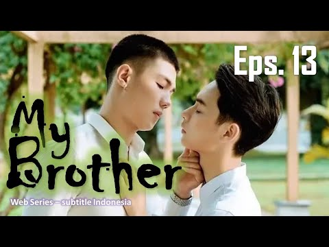 (indo/engsub) MY BROTHER Episode 13 - Web Series thumbnail