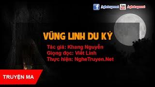 Truyện Ma HOT - Vũng Linh Du Ký - TG: Khang Nguyễn [MC Viết Linh]