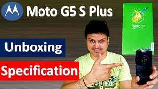 Unboxing, Specification and Main features of Moto G5 S Plus