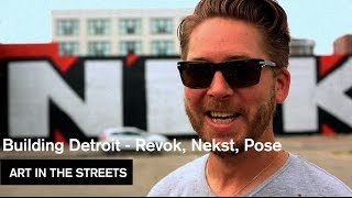 Building Detroit - Revok, Nekst, Pose - Art in the Streets - MOCAtv